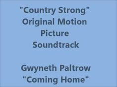 """Coming Home"" Gwyneth Paltrow"
