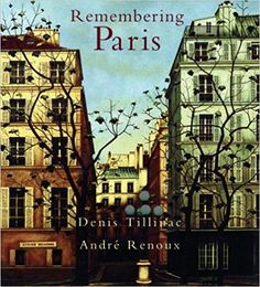 [Free] Donwload Remembering Paris - Unlimed acces book - By Denis Tillinac