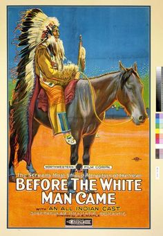 Before the White Man Came -  directed by J.E. Maple  with an all indian cast  William F. Cody Archive