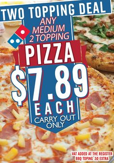 Two Topping Deal - Any Medium Pizza $7.89 each