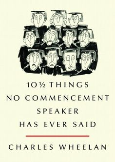 10½ Things No Commencement Speaker Has Ever Said | 11-28-12