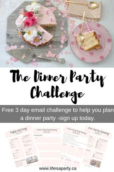 The Dinner Party Challenge: Need help planning a dinner party? This free 3 day email challenge will walk you through it with free printable worksheets.