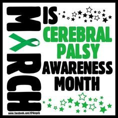 March is Cerebral Palsy Awareness Month Special Needs Resources, Special Needs Kids, Depression Awareness Month, Cerebral Palsy Awareness, Body Movement, Proud Mom, Epilepsy, Lets Celebrate, Never Give Up