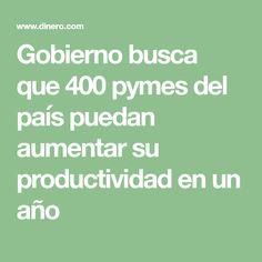 Gobierno busca que 400 pymes del país puedan aumentar su productividad en un año