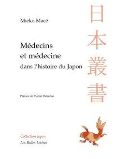 Mieko Macé, Médecins et médecines dans lhistoire du Japon. Aventures intellectuelles entre la Chine et lOccident