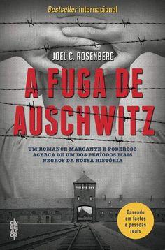 """O tempo entre os meus livros: """"A Fuga de Auschwitz"""" de Joel C. Rosenberg"""