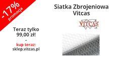 Nasza siatka zbrojeniowa obecnie dostępna jest w promocji. Zapraszamy do naszego sklepu: http://sklep.vitcas.pl/pl/p/SIATKA-ZBROJENIOWA-VITCAS/291