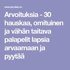 Arvoituksia - 30 hauskaa, omituinen ja vähän taitava palapelit lapsia arvaamaan ja pyytää Learning Activities, Kids Learning, Learn Finnish, Nursery Rhymes, Back To School, Goodies, Mindfulness, Teacher, Education