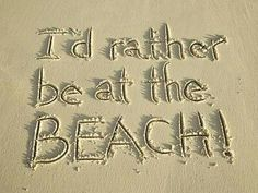 Life is better at the beach, don't you agree?
