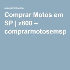 Comprar Motos em SP   z800 – comprarmotosemsp