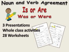 Grammar: Noun/Verb Agreement - Is or Are, Was or Were Presentations, Worksheets, Teachers Notes