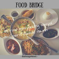 "BaliwageNews: Food Bridge : ""Di raw masyadong sosyal pero binaba..."