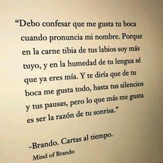 En tu boca Mind of Brando Poetry Quotes, Sad Quotes, Book Quotes, Life Quotes, Inspirational Quotes, Motivational, Love Phrases, Love Words, Laura Lee