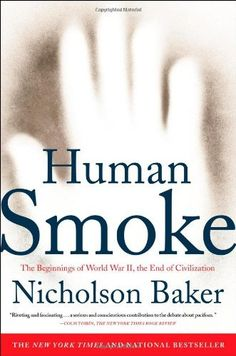Human Smoke: The Beginnings of World War II, the End of Civilization by Nicholson Baker, http://www.amazon.com/dp/1416572465/ref=cm_sw_r_pi_dp_EKl7qb1CQS391