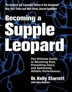 Becoming a Supple Leopard 2nd Edition: The Ultimate Guide to Resolving Pain, Preventing Injury, and Optimizing Athletic Performance – see your pattern