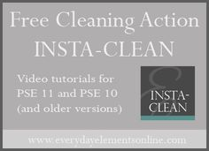 Free PSE and Photoshop cleaning action and tutorial. http://everydayelementsonline.com/2013/01/instaclean-action-tutorial/