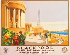 Blackpool Vintage LMS Holiday Railway Travel Poster by Claude Buckle Posters Uk, Train Posters, Railway Posters, British Travel, British Seaside, British Isles, Little England, Paris Torre Eiffel, Retro Advertising