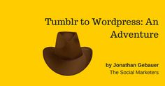 Tumblr To WordPress: An Adventure