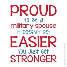 Proud Military Spouse. since I will no longer be a Military Spouse soon this is for all of you wonderful ladies that stand by your men. Thank you for YOUR service, too! Military Quotes, Military Love, Military Families, Air Force Love, Marine Love, Airforce Wife, Usmc, Military Girlfriend, Army Wives