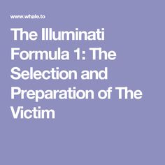 The Illuminati Formula 1: The Selection and Preparation of The Victim
