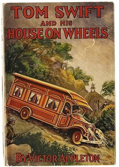 Tom Swift and His House on Wheels. New York: Grosset & Dunlap Publishers, 1929. First edition.