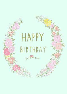 Happy Birthday Flower Wreath card {Charlotte Love in UK} Happy Birthday Flower, Birthday Pins, Happy Birthday Pictures, Happy Birthday Quotes, Happy Birthday Greetings, Birthday Messages, Girl Birthday, Birthday Cake, Imagenes Free