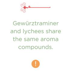 Who knew this? Dry Gewürztraminers may also have aromas of roses, passion fruit and floral notes, which is what you will notice in our Riesling Gewürztraminer - September Wine of the Month.
