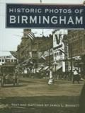 Historic Photos of Birmingham. by James L. Baggett