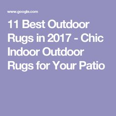 11 Best Outdoor Rugs in 2017 - Chic Indoor Outdoor Rugs for Your Patio
