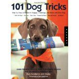 101 Dog Tricks: Step by Step Activities to Engage, Challenge, and Bond with Your Dog (Paperback)By Kyra Sundance