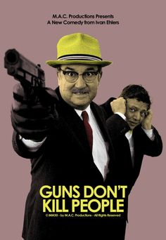 Guns Don't Kill People 2012