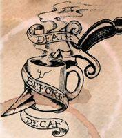 Needcoffee.com - Death Before Decaf Tattoo