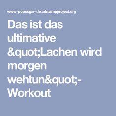 """Das ist das ultimative """"Lachen wird morgen wehtun""""- Workout"""