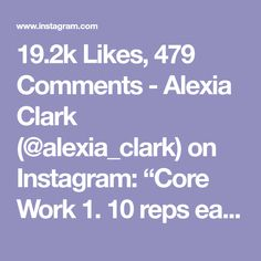 "19.2k Likes, 479 Comments - Alexia Clark (@alexia_clark) on Instagram: ""Core Work 1. 10 reps each side 2. 5 reps each side 3. 30seconds each side 4. 10 reps each way…"""