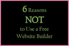 Six Reasons Not to Use a Free Website Builder