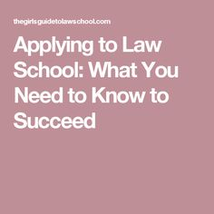 Applying to Law School: What You Need to Know to Succeed