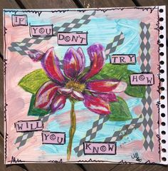 Mixed media journal page - if you don't try...
