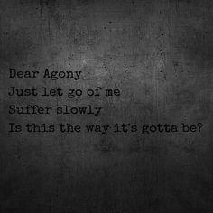 Dear agony- breaking benjamin