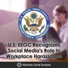 U.S. EEOC Recognizes Social Media's Role In Workplace Harassment