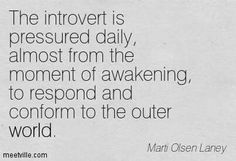 Introvert... Respond and conform