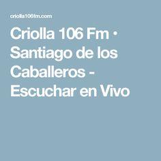 Criolla 106 Fm • Santiago de los Caballeros - Escuchar en Vivo