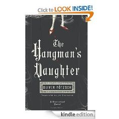 The Hangman's Daughter by Oliver Potzsch - great read, set in Bavaria 1659.