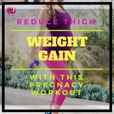 Learn how to reduce thigh weight gain with this pregnancy workout you can do even at home these are the best kind of workouts for pregnancy.