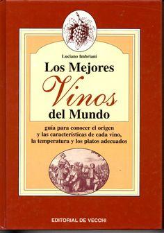 Título: Los mejores vinos del mundo / Autor: Imbriani, Luciano / Ubicación: FCCTP – Gastronomía – Tercer piso / Código:  G/INT/ 663.2 I42
