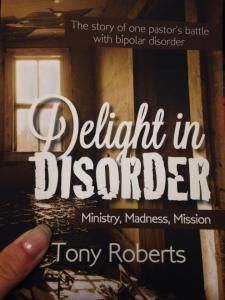 Delight in Disorder, a pastor's experience with bipolar disorder