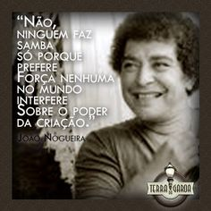 João Nogueira foi um cantor e compositor brasileiro. Desde o início de sua carreira ficou conhecido pelo suingue característico de seus sambas. É pai do também cantor e compositor Diogo Nogueira.