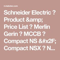Schneider Electric � Product & Price List � Merlin Gerin � MCCB � Compact NS / Compact NSX � NSX100F 36kA 4P/3t 44.1A Sampai 100A • HABE TEC | Electrical Equipment for Industrial Suppliers