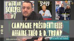 Actu au Scalpel #7 : Campagne présidentielle, Affaire Théo & D. Trump