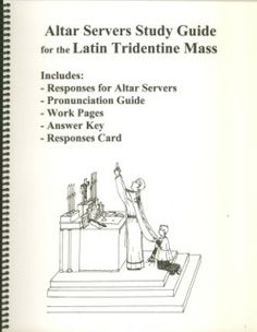 Altar Servers Guide for the Tridentine Latin Mass - Spiral-Bound