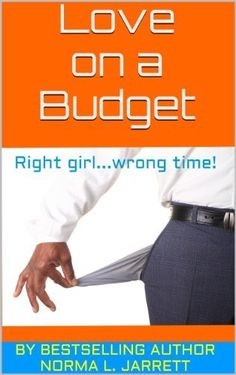 Love on a Budget (The Budget Love Series) by Norma L. Jarrett, http://www.amazon.com/dp/B00FJYN81K/ref=cm_sw_r_pi_dp_jGCAsb1WMEWY6